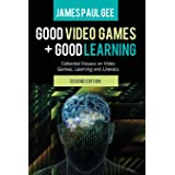 Good Video Games and Good Learning: Collected Essays on Video Games, Learning and Literacy, 2nd Edition (New Literacies and D