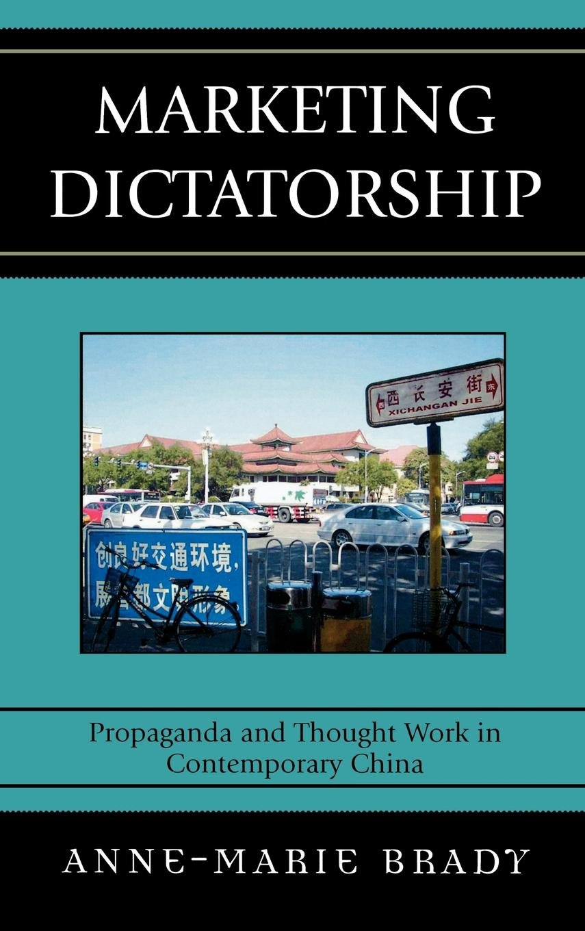 Marketing Dictatorship: Propaganda and Thought Work in Contemporary China (Asia/Pacific/Perspectives) ebook