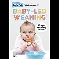Baby-led weaning: 70 recetas para que tu hijo coma solo