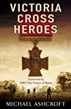Victoria Cross Heroes: Men of Valour