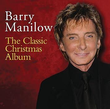 Barry Manilow The Classic Christmas Album Amazon Music