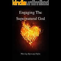 Engaging The Supernatural God (English Edition)