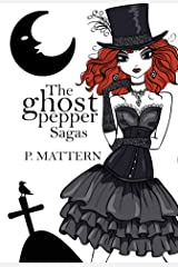 The Ghost Pepper Sagas Kindle Edition