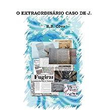O extraordinário caso de J. (Portuguese Edition) Jul 7, 2015