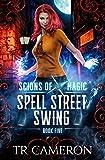 Spell Street Swing: An Urban Fantasy Action Adventure