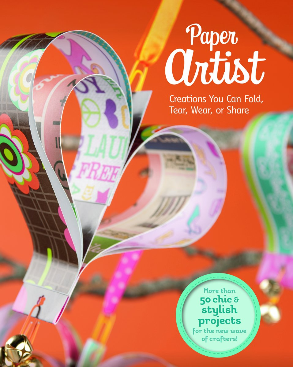 Paper Artist: Creations Kids Can Fold, Tear, Wear, or Share (Craft It Yourself)