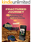Fractured Journey: A Personal Account of 30 Outrageous Years in the Church of Scientology