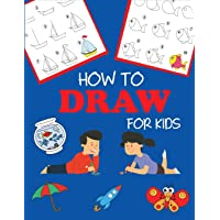 How to Draw for Kids: Learn to Draw Step by Step, Easy and Fun! (Step-by-Step Drawing Books)