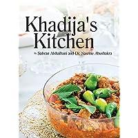 Khadija's Kitchen: By Salwan Alshaibani and Dr. Nasrine Abdushakra