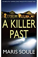 A KILLER PAST an absolutely gripping crime thriller with a massive twist Kindle Edition