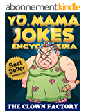 Yo Mama Jokes Encyclopedia.....The Worlds Funniest Yo Momma Jokes!: Try Not to Cry Your Eyes Out! (English Edition)