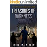 Treasures of Darkness Book 1: A Christian Based Family Survival Series