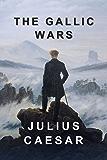 The Gallic Wars (English Edition)