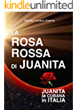 LA ROSA ROSSA DI JUANITA: JUANITA LA CUBANA IN ITALIA