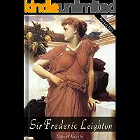 Sir Frederic Leighton: 185+ Academic and Pre-Raphaelite Paintings