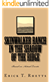 Skinwalker Ranch: In the Shadow of the Ridge Based on Actual Events