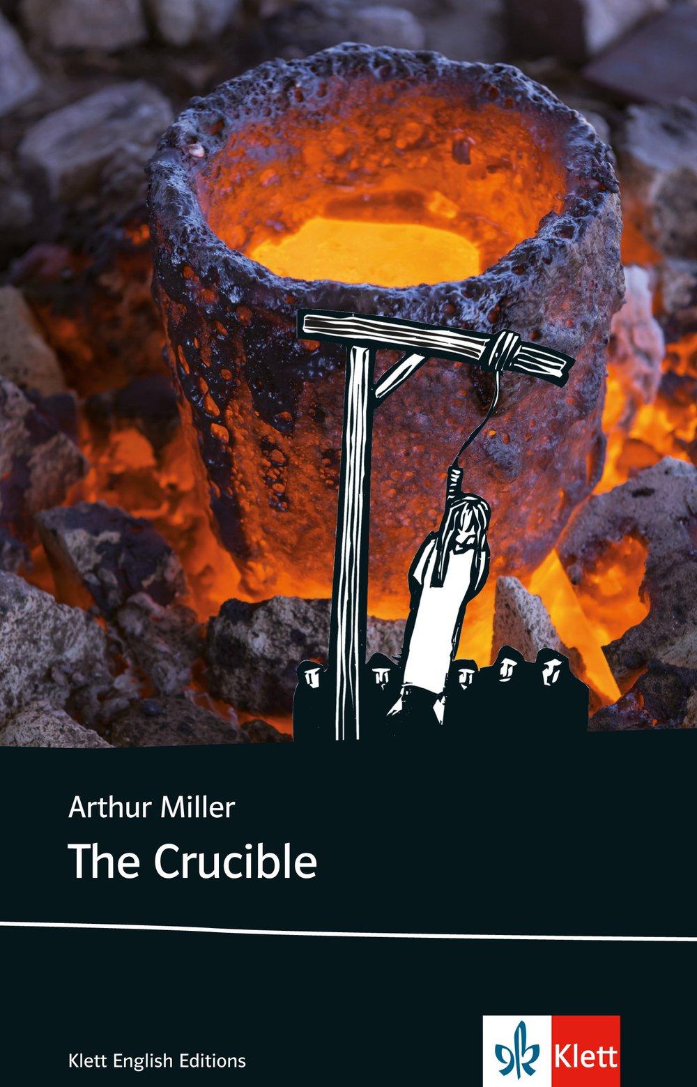 The Crucible  Schulausgabe Für Das Niveau C1 Ab Dem 6. Lernjahr. Ungekürzter Englischer Originaltext Mit Annotationen  Klett English Editions