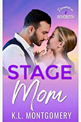 Stage Mom: A Single Mom Romantic Comedy (Romance in Rehoboth Book 6) Kindle Edition