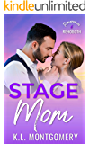 Stage Mom: A Single Mom Romantic Comedy (Romance in Rehoboth Book 6)