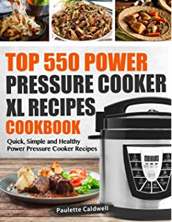 Amazingly Simple and Delicious Power Pressure Cooker XL Recipes For Busy People Power Pressure Cooker XL Cookbook