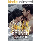 Beautifully Broken (Broken Love Book 1)
