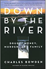 Down by the River: Drugs, Money, Murder, and Family Paperback