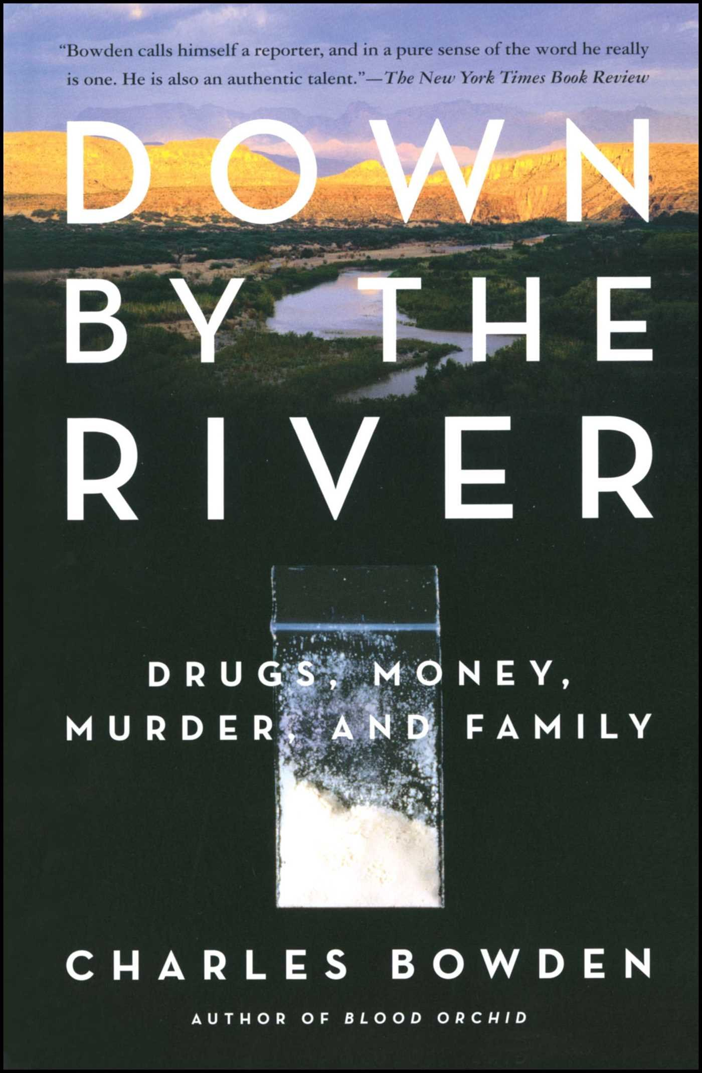 Down by the River: Drugs, Money, Murder, and Family