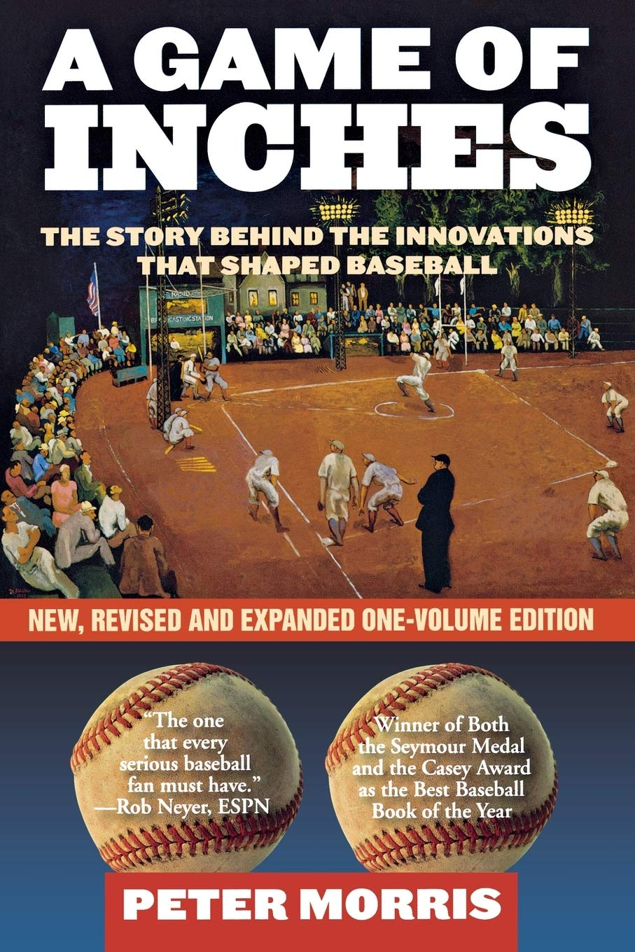 A Game of Inches: The Stories Behind the Innovations That Shaped Baseball