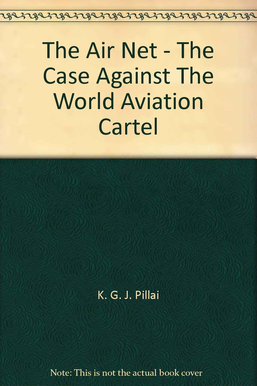 The air net;: The case against the world aviation cartel ...