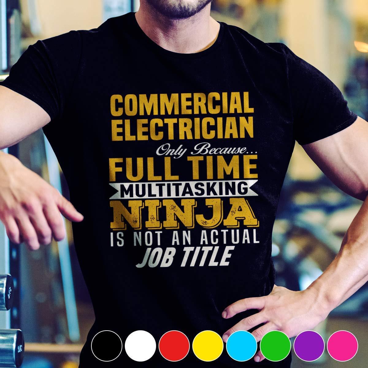 Electrician Commercial Electrician Fulltime Ninja Job Title Cool Tshirt T Shirt