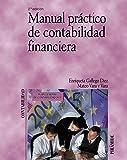 Manual práctico de contabilidad financiera (Economía Y Empresa)