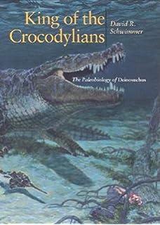 Supercroc And The Origin Of Crocodiles Christopher Sloan