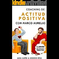 Coaching de actitud positiva con MARCO AURELIO: 79 pensamientos y preguntas que te puedes hacer para tener una actitud…