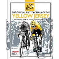 The Official Encyclopedia of the Yellow Jersey: 100 Years of the Yellow Jersey (Maillot Jaune)