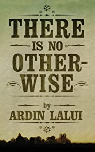 There is No Otherwise by Ardin Lalui (15-Dec-2012) Paperback