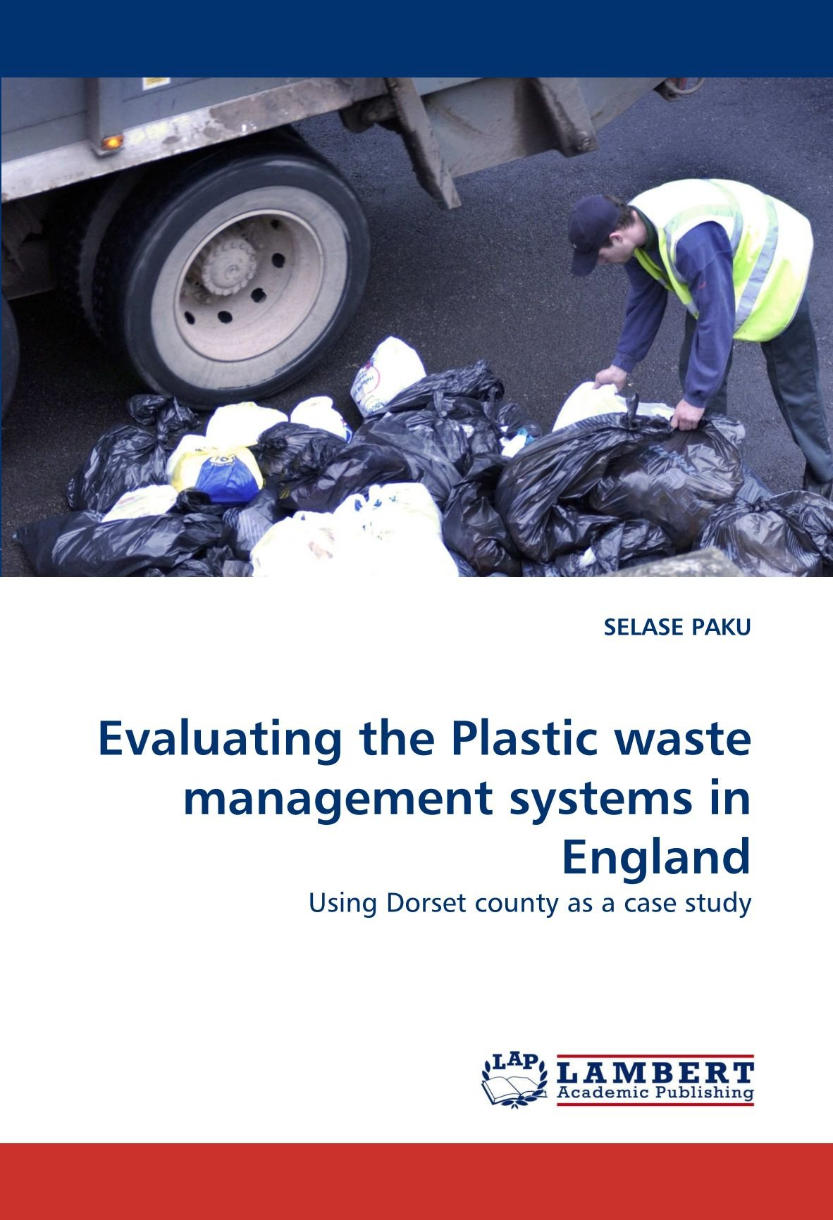 Download Evaluating the Plastic waste management systems in England: Using Dorset county as a case study pdf