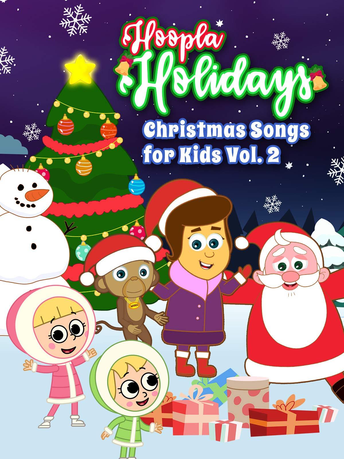 Hoopla Holidays - Christmas Songs for Kids Vol 2