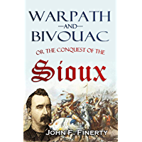 Warpath and Bivouac: Or The Conquest of the Sioux (1890)