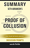 Summary: Seth Abramson's Proof of Collusion: How Trump Betrayed America