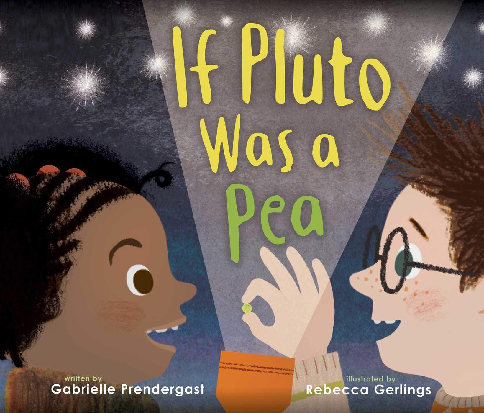 If Pluto Was a Pea: Prendergast, Gabrielle, Gerlings, Rebecca:  9781534404359: Amazon.com: Books