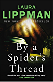 By a Spider's Thread (Tess Monaghan Book 8)