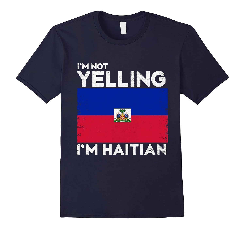 Im Not Yelling Im Haitian Tee Haiti Flag Country Pride-Vaci