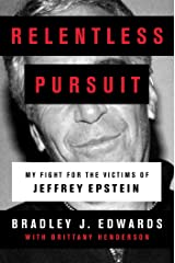 Relentless Pursuit: My Fight for the Victims of Jeffrey Epstein Kindle Edition