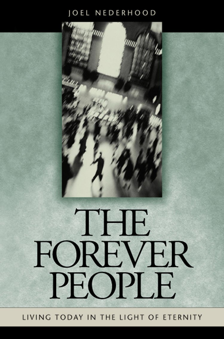 Download The Forever People: Living Today in the Light of Eternity ebook