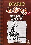 Diario de Greg 7: Tres no es compañía (Spanish Edition) (Diary of a Wimpy Kid)