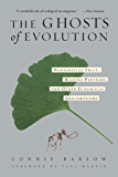 The Ghosts Of Evolution: Nonsensical Fruit, Missing Partners, and Other Ecological Anachronisms