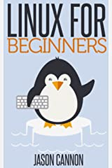 Linux for Beginners: An Introduction to the Linux Operating System and Command Line Kindle Edition