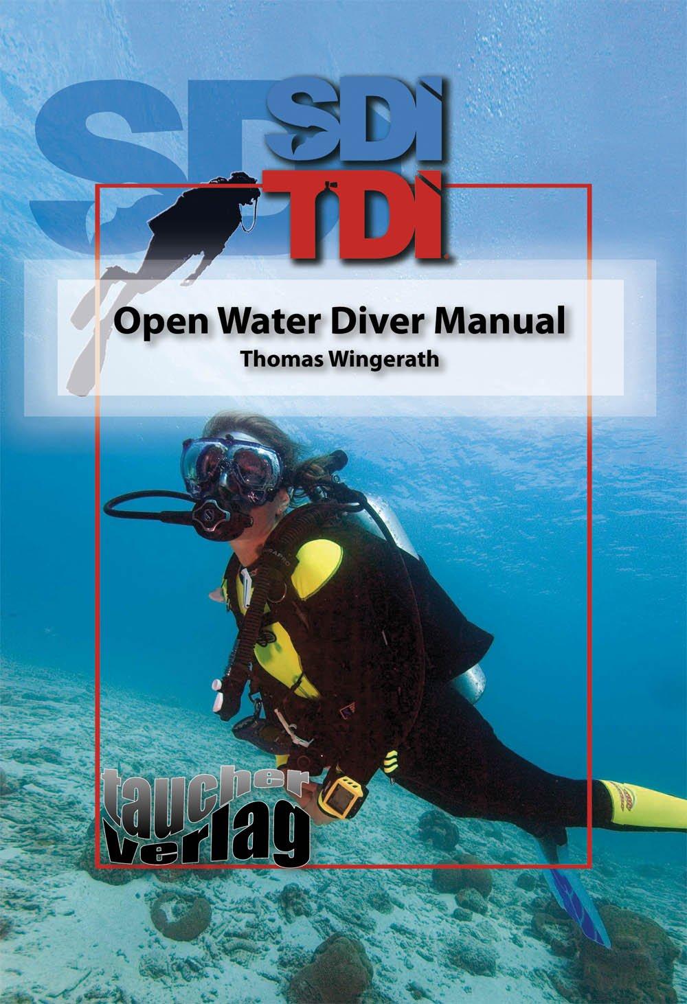 SDI TDI Open Water Diver Manual: Thomas Wingerath: 9783981144369:  Amazon.com: Books