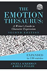 The Emotion Thesaurus: A Writer's Guide to Character Expression (Writers Helping Writers) Paperback
