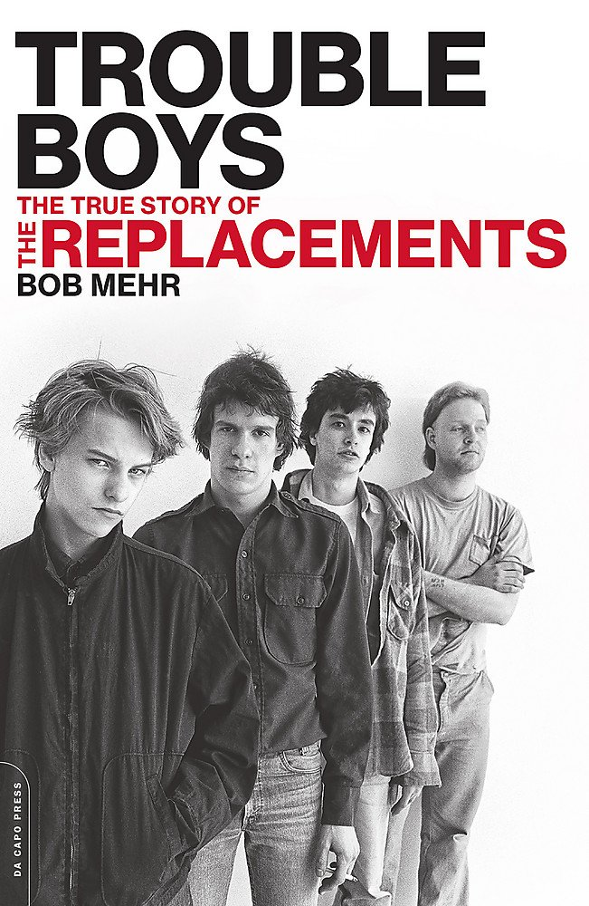 trouble-boys-the-true-story-of-the-replacements